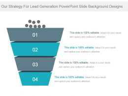 Our Strategy For Lead Generation Powerpoint Slide Background Designs