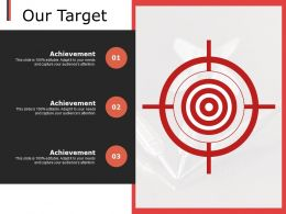 Our Target Achievement F748 Ppt Powerpoint Presentation Layouts Visuals