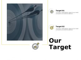 Our Target And Target Audience F98 Ppt Powerpoint Presentation Slides