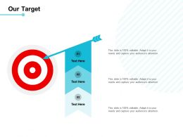 Our Target Arrows Goal E302 Ppt Powerpoint Presentation File Layout