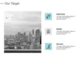 Our Target Awareness Success C528 Ppt Powerpoint Presentation Visual Aids Summary