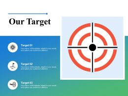 Our Target Focus Goals K6 Ppt Powerpoint Presentation Styles Graphics