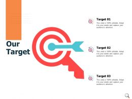Our Target Goal Arrow Ppt Powerpoint Presentation Icon Deck