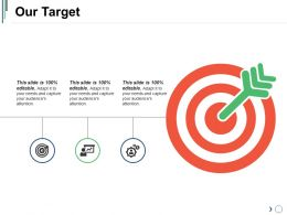 Our Target Ppt Presentation Examples