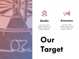 Our Target Quality K239 Ppt Powerpoint Presentation Ideas Gallery
