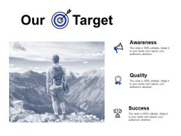 Our Target Quality Success C765 Ppt Powerpoint Presentation Icon Background Designs