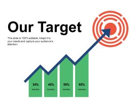 Our Target Sample Of Ppt Presentation