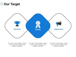 Our Target Success Ppt Powerpoint Presentation Infographics Graphic Images
