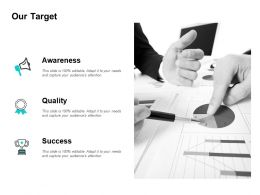 Our Target Success Quality L169 Ppt Powerpoint Presentation Summary