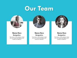 Our Team Communication Members 259 Powerpoint Presentation Infographics Deck