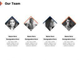 Our Team Designation K282 Ppt Powerpoint Presentation Good
