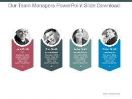 Our Team Managers Powerpoint Slide Download