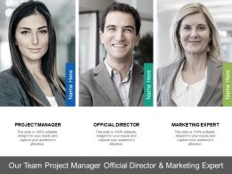 Our Team Project Manager Official Director And Marketing Expert