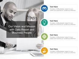 Our Vision And Mission With Data Report And Business People
