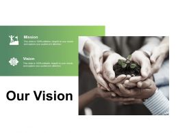 Our Vision Mission L308 Ppt Powerpoint Presentation Outline Design Inspiration