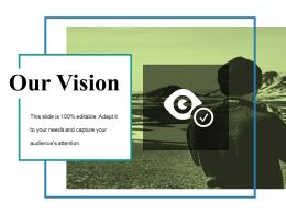 Our Vision Powerpoint Slide Ideas