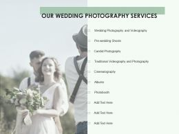 Our Wedding Photography Services Ppt Powerpoint Presentation Slides Infographic Template
