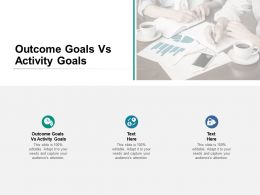 Outcome Goals Vs Activity Goals Ppt Powerpoint Presentation Model Diagrams Cpb