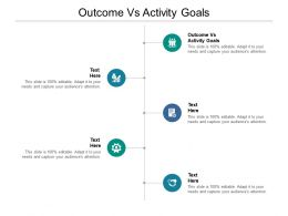 Outcome Vs Activity Goals Ppt Powerpoint Presentation Inspiration Slide Cpb
