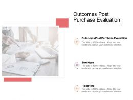 Outcomes Post Purchase Evaluation Ppt Powerpoint Presentation Inspiration Layout Ideas Cpb