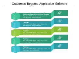 Outcomes Targeted Application Software Ppt Powerpoint Presentation Infographic Template Background Cpb