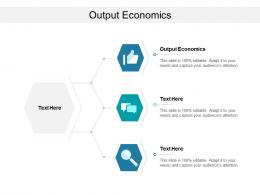 Output Economics Ppt Powerpoint Presentation Gallery Inspiration Cpb