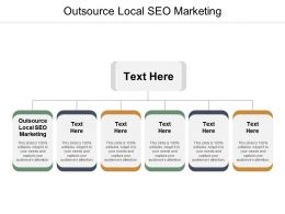 Outsource Local SEO Marketing Ppt Powerpoint Presentation Summary Templates Cpb