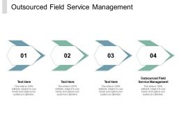 Outsourced Field Service Management Ppt Powerpoint Presentation Infographics Styles Cpb