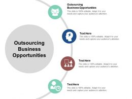 Outsourcing Business Opportunities Ppt Powerpoint Presentation Summary Outline Cpb