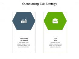 Outsourcing Exit Strategy Ppt Powerpoint Presentation Outline Styles Cpb