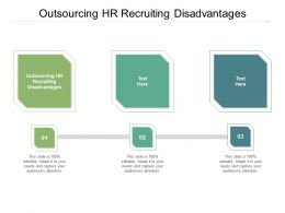 Outsourcing Hr Recruiting Disadvantages Ppt Powerpoint Presentation Outline Slides Cpb