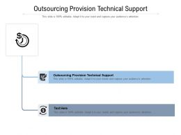 Outsourcing Provision Technical Support Ppt Powerpoint Presentation Gallery Clipart Images Cpb
