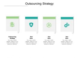 Outsourcing Strategy Ppt Powerpoint Presentation Outline Cpb