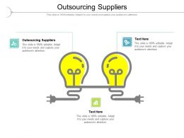 Outsourcing Suppliers Ppt Powerpoint Presentation Model Graphics Tutorials Cpb
