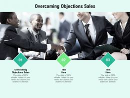 Overcoming Objections Sales Ppt Infographic Template Graphics Cpb