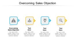 Overcoming Sales Objection Ppt Powerpoint Presentation File Graphics Example Cpb