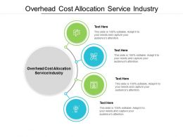 Overhead Cost Allocation Service Industry Ppt Powerpoint Presentation File Styles Cpb