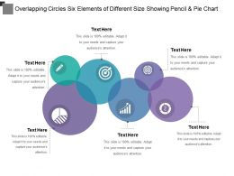 Overlapping Circles Six Elements Of Different Size Showing Pencil And Pie Chart