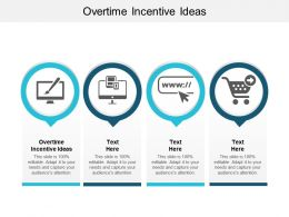 Overtime Incentive Ideas Ppt Powerpoint Presentation Portfolio Diagrams Cpb