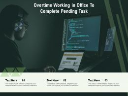 Overtime Working In Office To Complete Pending Task
