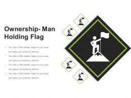 Ownership Man Holding Flag Ppt Samples
