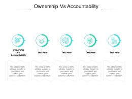 Ownership Vs Accountability Ppt Powerpoint Presentation Infographics Files Cpb