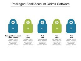 Packaged Bank Account Claims Software Ppt Powerpoint Presentation Slides Example File Cpb