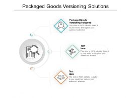 Packaged Goods Versioning Solutions Ppt Powerpoint Presentation Inspiration Clipart Images Cpb