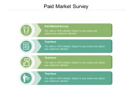 Paid Market Survey Ppt Powerpoint Presentation Summary Design Inspiration Cpb