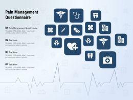 Pain Management Questionnaire Ppt Powerpoint Presentation Slides Topics
