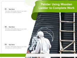 Painter Using Wooden Ladder To Complete Work