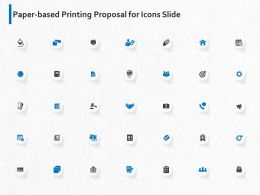 Paper Based Printing Proposal For Icons Slide Ppt Powerpoint Presentation Show Sample
