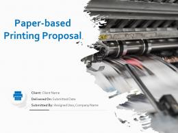 Paper Based Printing Proposal Powerpoint Presentation Slides