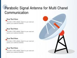 Parabolic Signal Antenna For Multi Chanel Communication